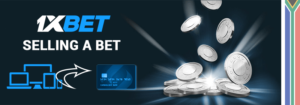 1xbet selling a bet